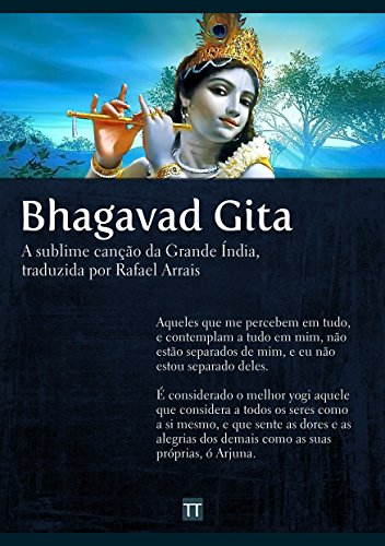 Bhagavad Gita: A sublime canção da Grande Índia (Portuguese Edition) por Anônimo