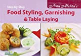 Step by Step Food Styling, Garnishing and Table Laying