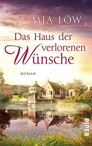 Buchseite und Rezensionen zu 'Das Haus der verlorenen Wünsche: Roman' von Mia Löw