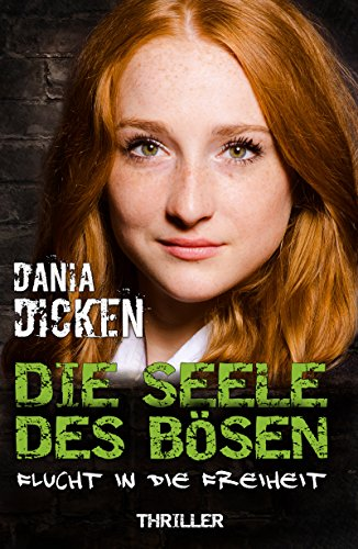 Buchseite und Rezensionen zu 'Die Seele des Bösen - Flucht in die Freiheit' von Dania Dicken