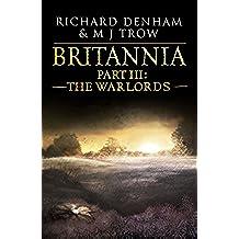 Britannia: Part III: The Warlords (English Edition)