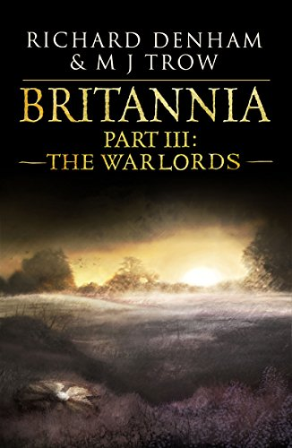 Britannia: Part III: The Warlords (English Edition) par Richard Denham