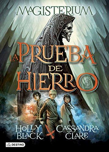 La Prueba de Hierro: Magisterium 1 (Spanish Edition)