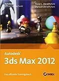 Autodesk 3ds Max 2012. Das offizielle Trainingsbuch