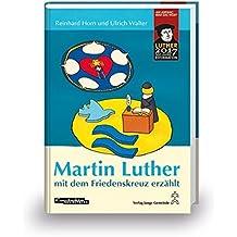Martin Luther mit dem Friedenskreuz erzählt: Buch