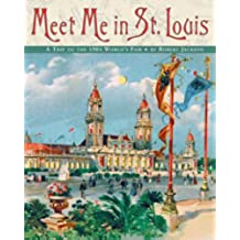 Meet Me in St. Louis: The 1904 St. Louis World's Fair (English Edition)