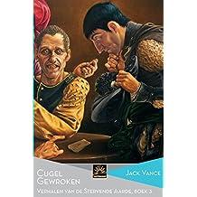 Cugel Gewroken: Verhalen van de Stervende Aarde, Boek 3 (Het Verzameld Werk van Jack Vance)