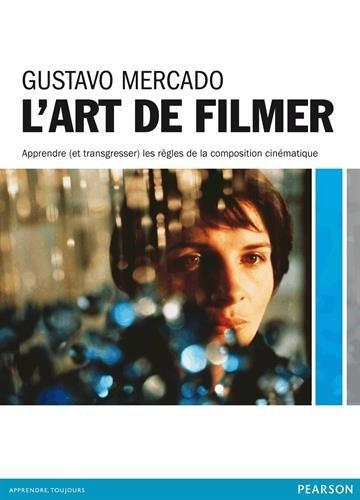 L'art de filmer : Apprendre (et transgresser) les règles de la composition par Gustavo Mercado