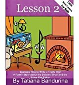 [ LITTLE MUSIC LESSONS FOR KIDS: LESSON 2: LEARNING HOW TO WRITE A TREBLE CLEF - A FUNNY STORY ABOUT THE BOASTFUL SNAIL AND THE BRAVE FIRE POKER ] BY Bandurina, Tatiana ( AUTHOR )May-16-2013 ( Paperback )