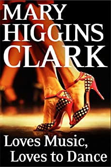 Loves Music, Loves To Dance (English Edition) par [Clark, Mary Higgins]