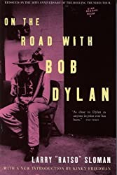 On The Road with Bob Dylan by Larry Ratso Sloman (2005-09-30)