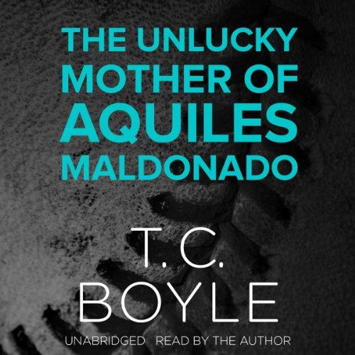 The Unlucky Mother of Aquiles Maldonado  Audiolibri