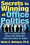 [(Secrets to Winning at Office Politics)] [By (author) Marie McIntyre] published on (July, 2005)