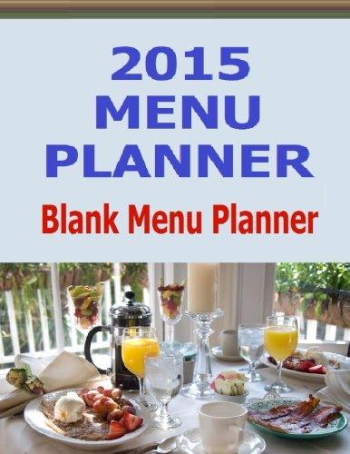 Planner 2015 Meal (2015 Menu Planner: Blank Menu Planner)