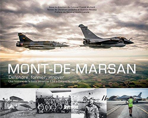Mont-de-Marsan : Défende, former, innover : une histoire de la base aérienne 118