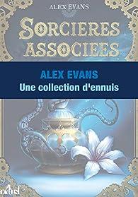 Une collection d'ennuis par Alex Evans