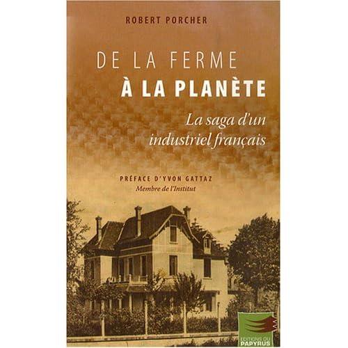 De la ferme à la planète : La saga d'un industriel français