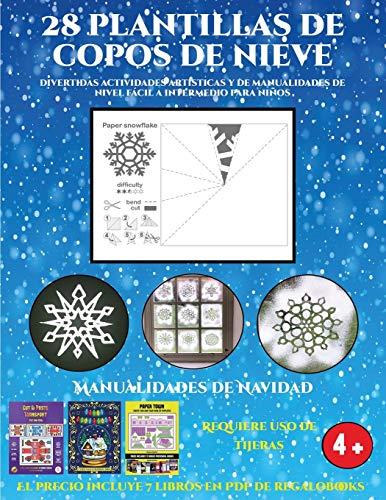 Manualidades de Navidad (Divertidas actividades artísticas y de manualidades de nivel fácil a intermedio para niños): 28 plantillas de copos de nieve: ... de nivel fácil a intermedio para niños