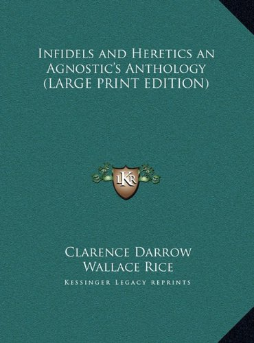 Infidels and Heretics an Agnostic's Anthology