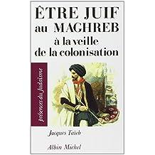 Etre juif au Maghreb à la veille de la colonisation