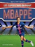 Mbappé : Les Superstars du foot