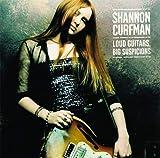 Songtexte von Shannon Curfman - Loud Guitars, Big Suspicions