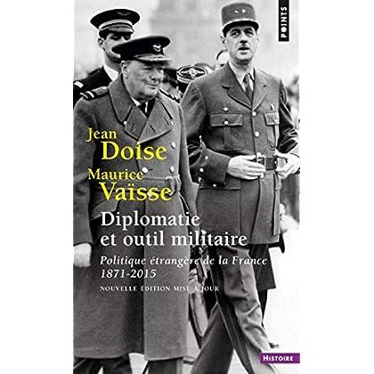 Diplomatie et outil militaire. 1871-2015