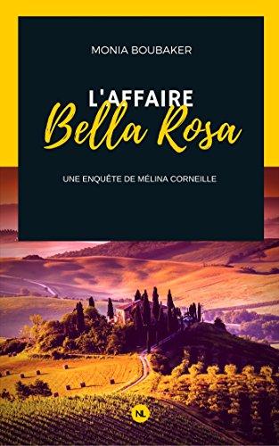 L'affaire Bella Rosa: Une enquête de Mélina Corneille (Numerik polar) par Monia Boubaker