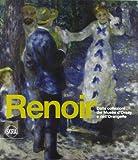 Renoir. Dalle collezioni del Musée d'Orsay e dell'Orangerie. Ediz. illustrata: 1