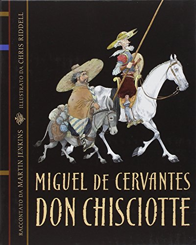 Don Chisciotte. Ediz. illustrata