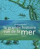 """Afficher """"La grande histoire vue de la mer"""""""