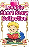 Loveable Short Story Collection: Great books for kids to read!