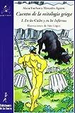 Cuentos de la mitología griega I.: En los Cielos y en los Infiernos (Alba y mayo, narrativa)