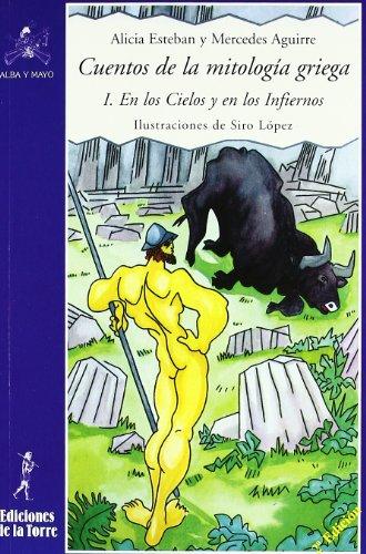 Cuentos de la mitología griega I.: En los Cielos y en los Infiernos (Alba y mayo, narrativa) por Mercedes Aguirre Castro