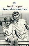 Das entschwundene Land: Erinnerungen (dtv Literatur) - Astrid Lindgren