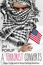 A Terrorist Converts (Book One): How I Learned to Stop Hating America (English Edition)