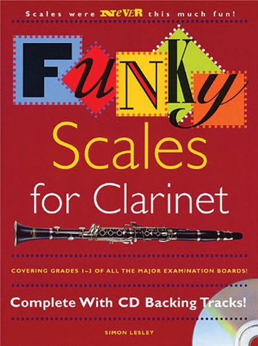 Funky Scales For Clarinet Grades 1-3 por Simon Lesley