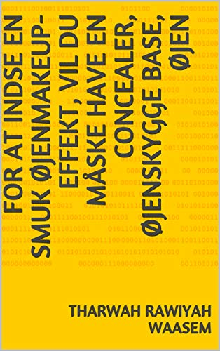 For at indse en smuk øjenmakeup-effekt, vil du måske have en concealer, øjenskygge base, øjen (Danish Edition) -