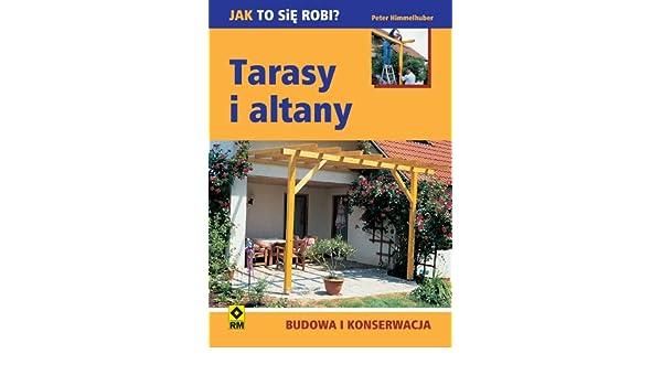 Tarasy I Altany Budowa I Konserwacja Amazoncouk Peter