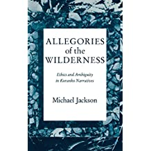 Allegories of the Wilderness: Ethics and Ambiguity in Kuranko Narratives (African Systems of Thought)