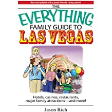The Everything Family Travel Guide To Las Vegas: Hotels, Casinos, Restaurants, Major Family Attractions - And More! (Everything®) (English Edition)