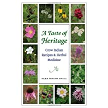 A Taste of Heritage: Crow Indian Recipes and Herbal Medicines (At Table) (English Edition)