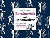 Borstenvieh und Donauwalzer: Geschichten und Bräuche rund um den Jahreswechsel
