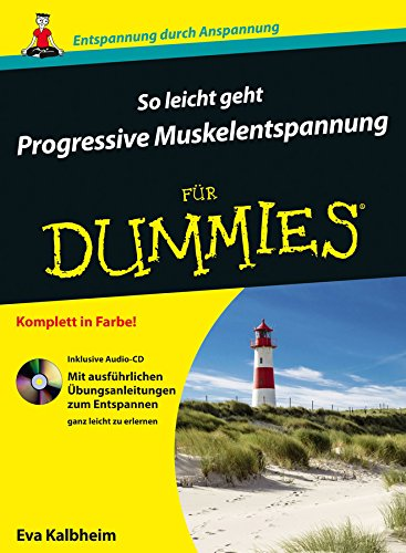 So leicht geht Progressive Muskelentspannung für Dummies, Enhanced Edition