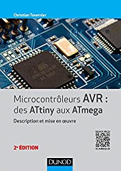 Microcontrôleurs AVR : des ATtiny aux ATmega - 2e éd. - Description et mise en oeuvre
