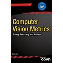 Computer Vision Metrics: Survey, Taxonomy, and Analysis (English Edition)