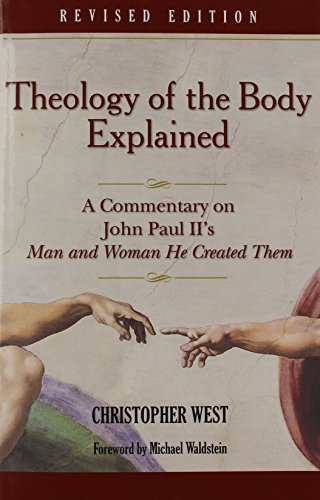 Theology Body Explained (Revised) por Christopher West