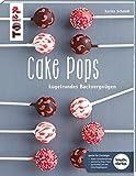 Cake Pops : Kugelrundes Backvergnügen