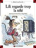 Lili regarde trop la télé   Saint-Mars, Dominique de (1949-....). Auteur