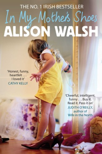 In My Mother's Shoes by Alison Walsh (2011-02-04)